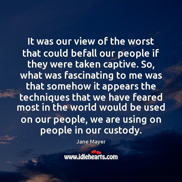 Image, It was our view of the worst that could befall our people