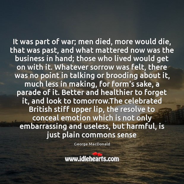 It was part of war; men died, more would die, that was George MacDonald Picture Quote