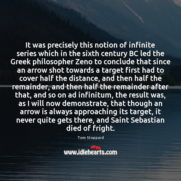 It was precisely this notion of infinite series which in the sixth Image