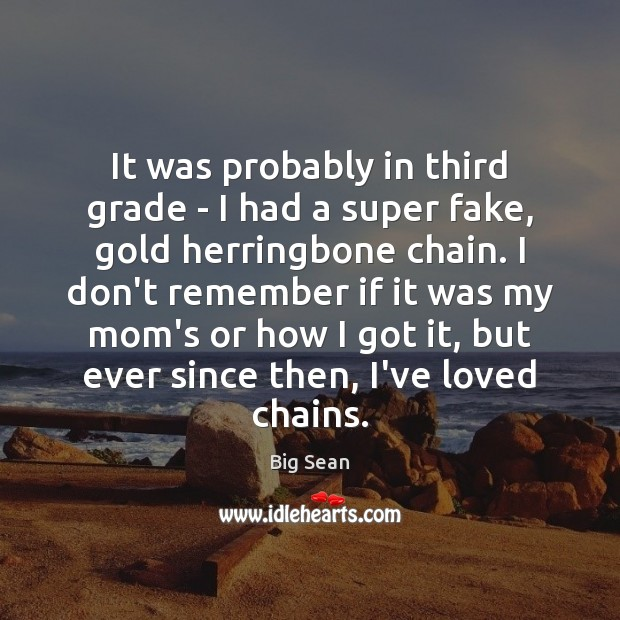 It was probably in third grade – I had a super fake, Image