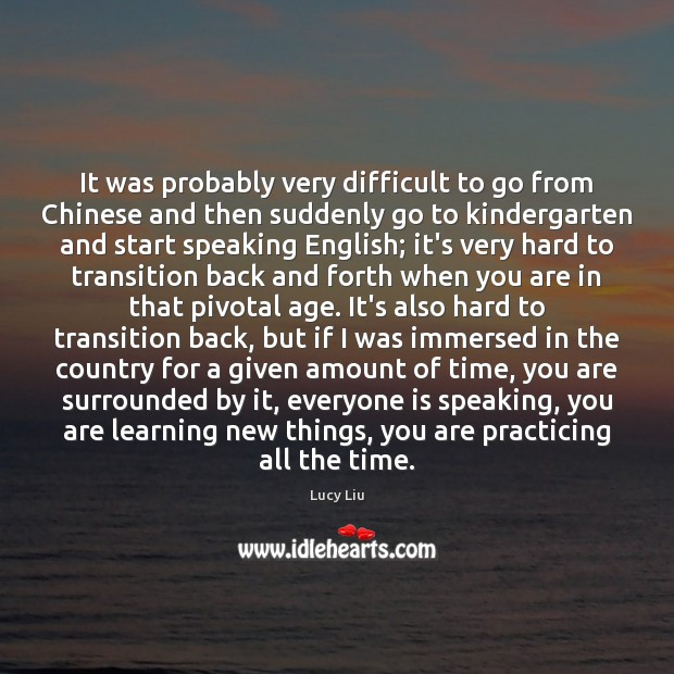 Image, It was probably very difficult to go from Chinese and then suddenly