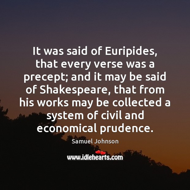 It was said of Euripides, that every verse was a precept; and Image