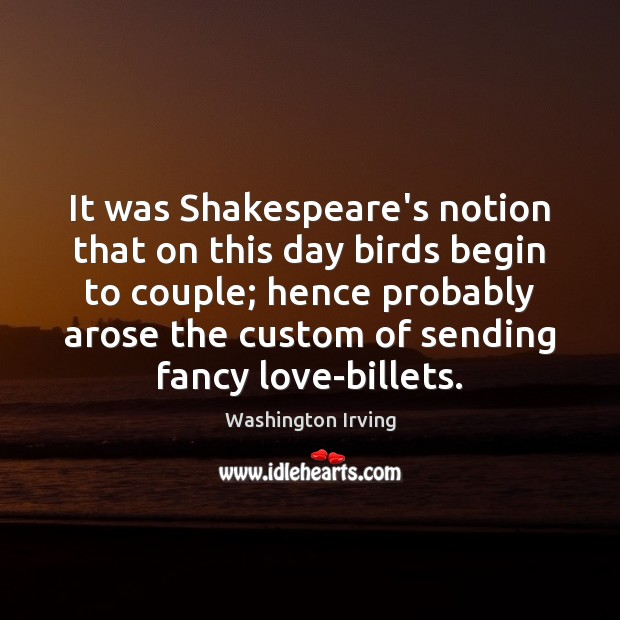 It was Shakespeare's notion that on this day birds begin to couple; Washington Irving Picture Quote