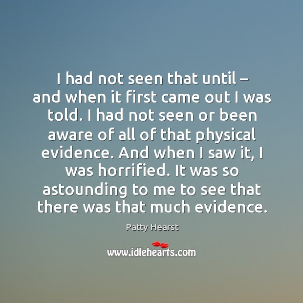 It was so astounding to me to see that there was that much evidence. Image