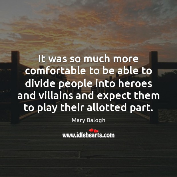 It was so much more comfortable to be able to divide people Image