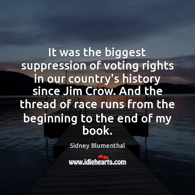 It was the biggest suppression of voting rights in our country's history Image