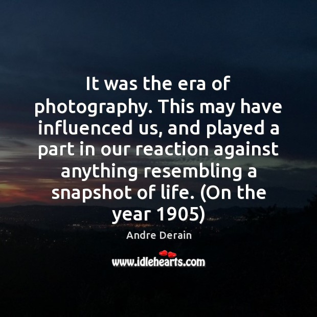 Image, It was the era of photography. This may have influenced us, and