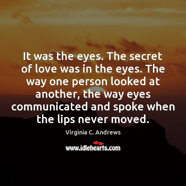 Image, It was the eyes. The secret of love was in the eyes.
