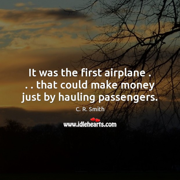 Image, It was the first airplane . . . that could make money just by hauling passengers.