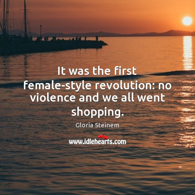 Image, It was the first female-style revolution: no violence and we all went shopping.