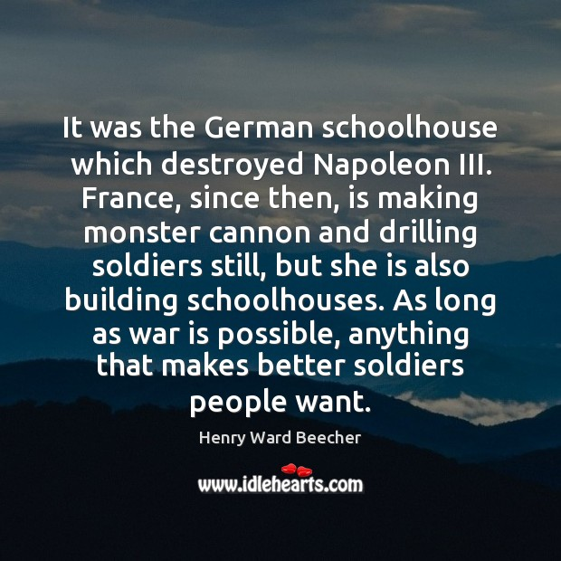 It was the German schoolhouse which destroyed Napoleon III. France, since then, Image