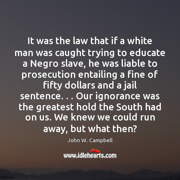 It was the law that if a white man was caught trying Image