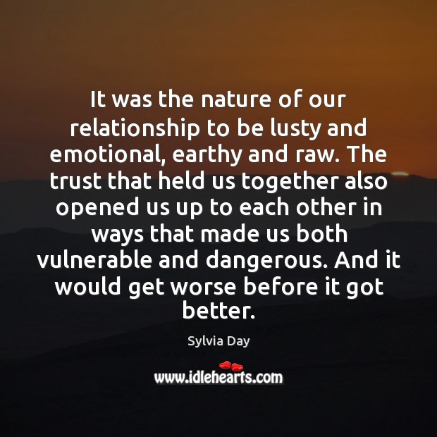 It was the nature of our relationship to be lusty and emotional, Sylvia Day Picture Quote
