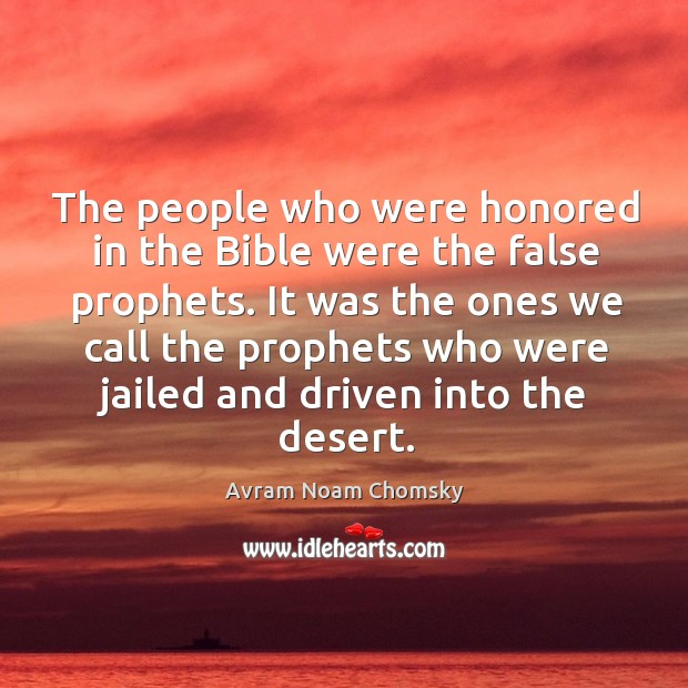 Image, It was the ones we call the prophets who were jailed and driven into the desert.