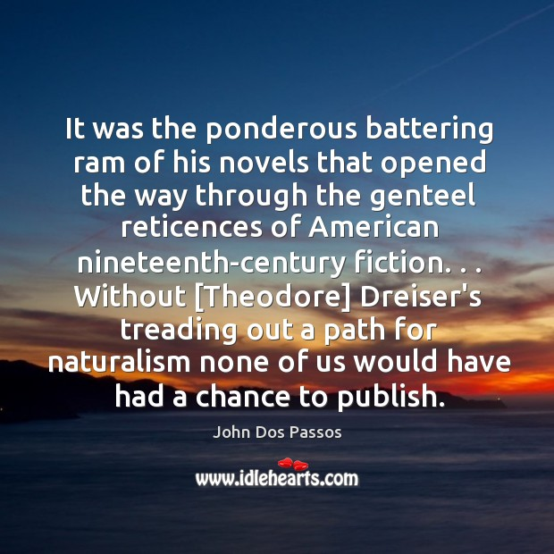 It was the ponderous battering ram of his novels that opened the Image