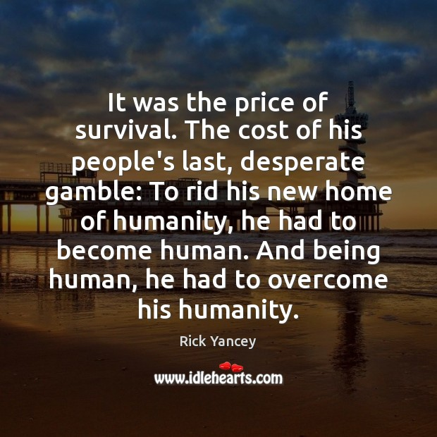 It was the price of survival. The cost of his people's last, Image