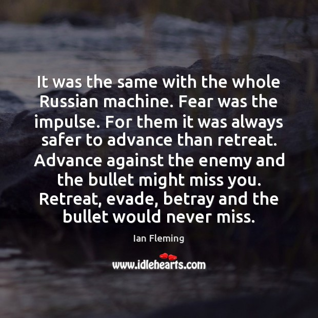 Image, It was the same with the whole Russian machine. Fear was the