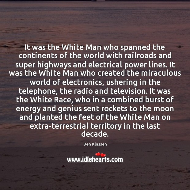 Image, It was the White Man who spanned the continents of the world