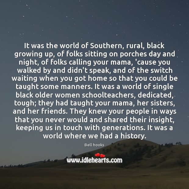 Image, It was the world of Southern, rural, black growing up, of folks