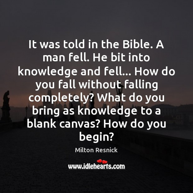 It was told in the Bible. A man fell. He bit into Image