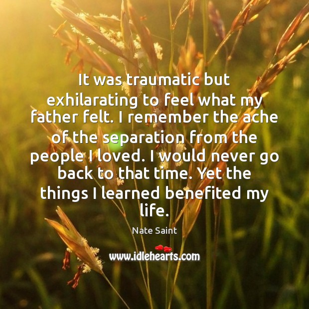 Image, It was traumatic but exhilarating to feel what my father felt. I