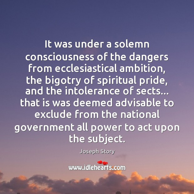 It was under a solemn consciousness of the dangers from ecclesiastical ambition, Image