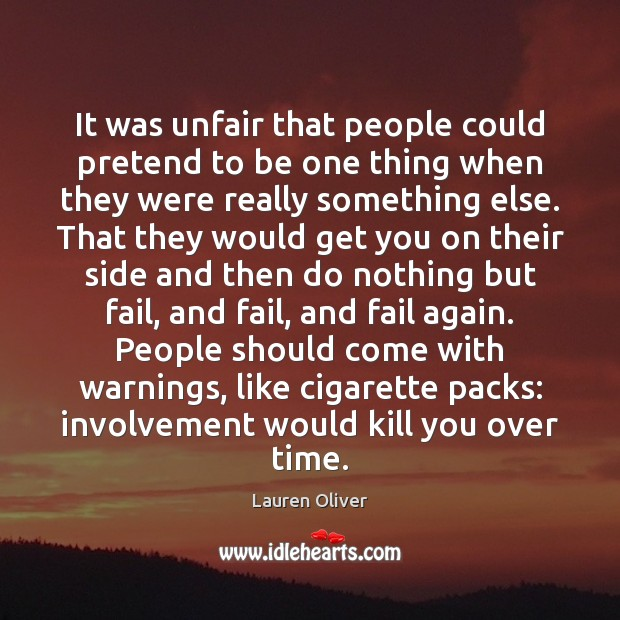 Image, It was unfair that people could pretend to be one thing when