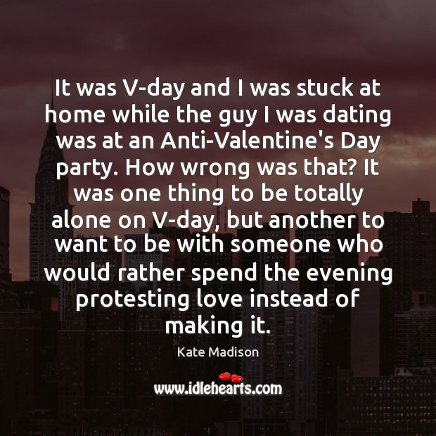 Image, It was V-day and I was stuck at home while the guy