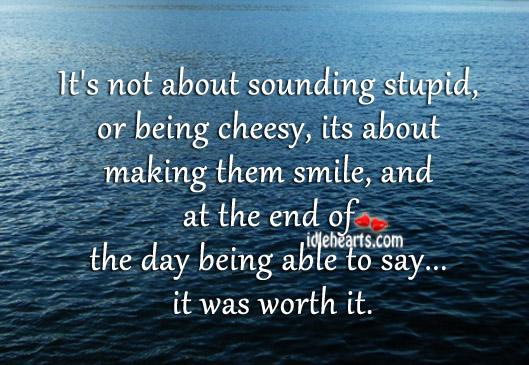 Make them smile Worth Quotes Image