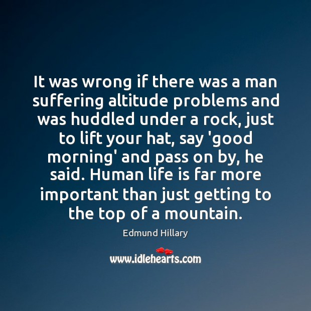 Image, It was wrong if there was a man suffering altitude problems and