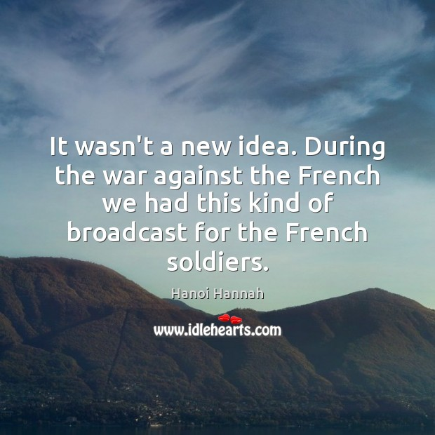 It wasn't a new idea. During the war against the French we Image