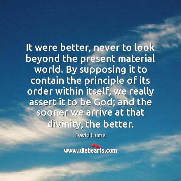 It were better, never to look beyond the present material world. By Image