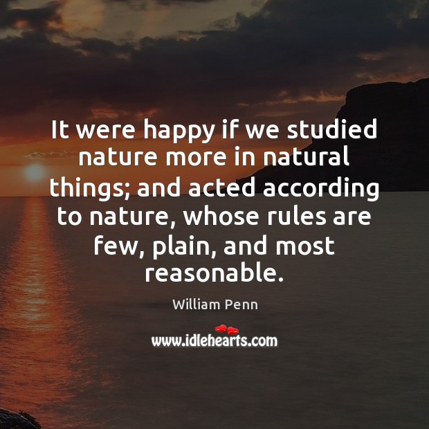 It were happy if we studied nature more in natural things; and Image
