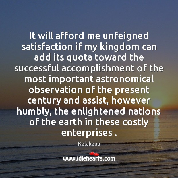 Image, It will afford me unfeigned satisfaction if my kingdom can add its