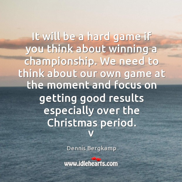 It will be a hard game if you think about winning a championship. Image