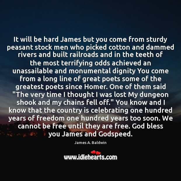 It will be hard James but you come from sturdy peasant stock Image