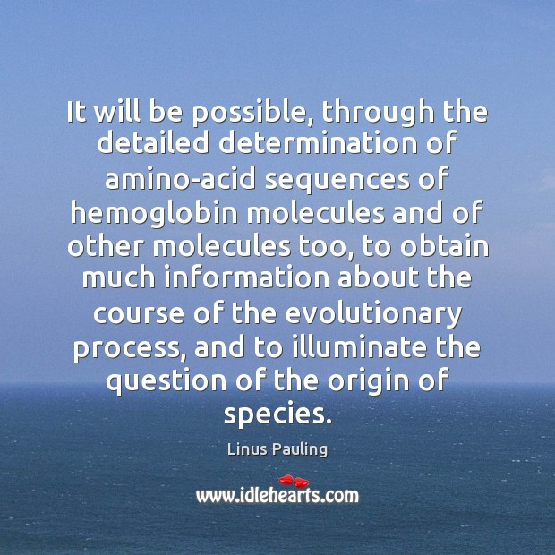 Image, It will be possible, through the detailed determination of amino-acid sequences of