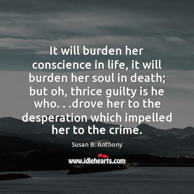 Image, It will burden her conscience in life, it will burden her soul