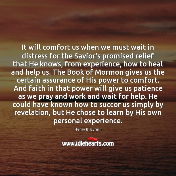 It will comfort us when we must wait in distress for the Heal Quotes Image