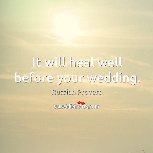 Image, It will heal well before your wedding.