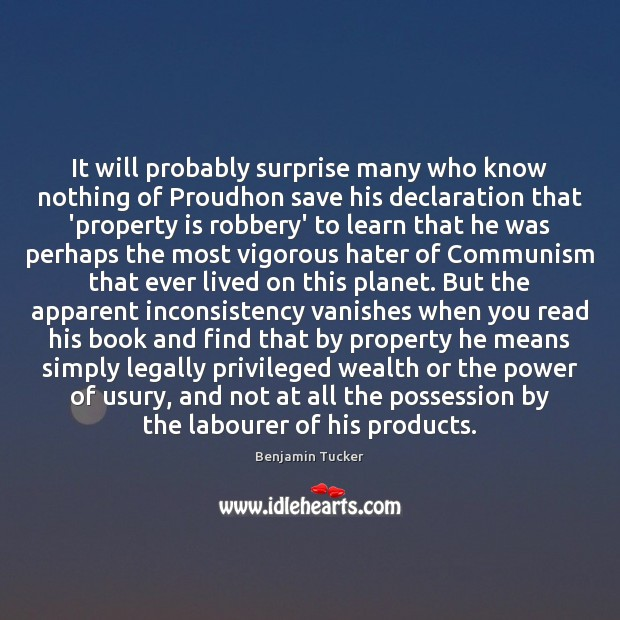 It will probably surprise many who know nothing of Proudhon save his Benjamin Tucker Picture Quote