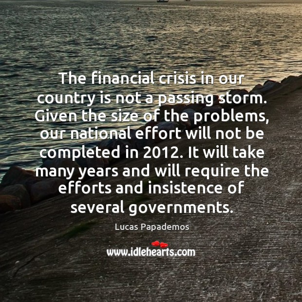 It will take many years and will require the efforts and insistence of several governments. Image