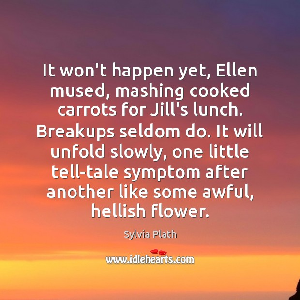 Image, It won't happen yet, Ellen mused, mashing cooked carrots for Jill's lunch.