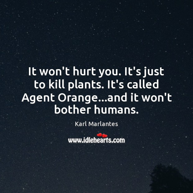 Image, It won't hurt you. It's just to kill plants. It's called Agent