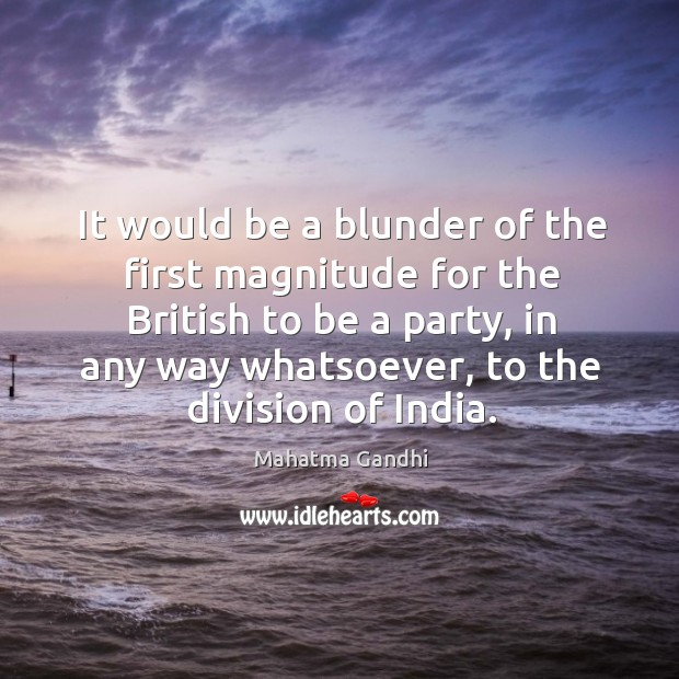 Image, It would be a blunder of the first magnitude for the British