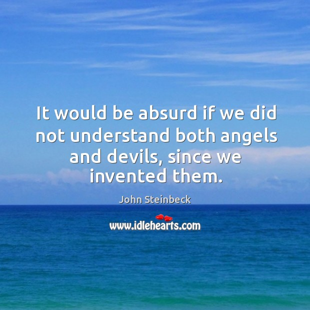 Image, It would be absurd if we did not understand both angels and