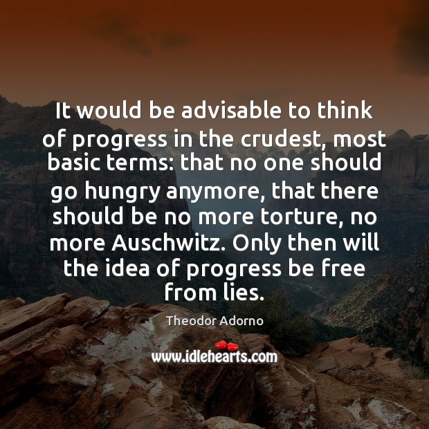 Image, It would be advisable to think of progress in the crudest, most