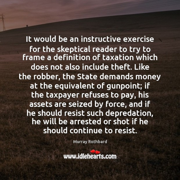 It would be an instructive exercise for the skeptical reader to try Murray Rothbard Picture Quote