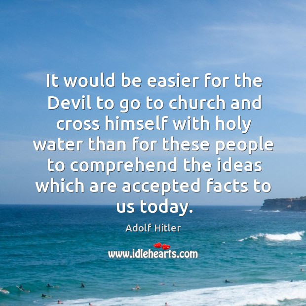 Image, It would be easier for the Devil to go to church and