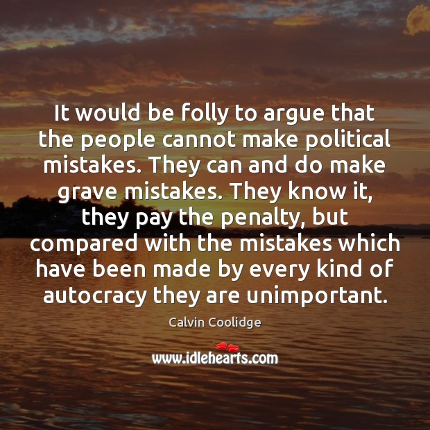 Image, It would be folly to argue that the people cannot make political